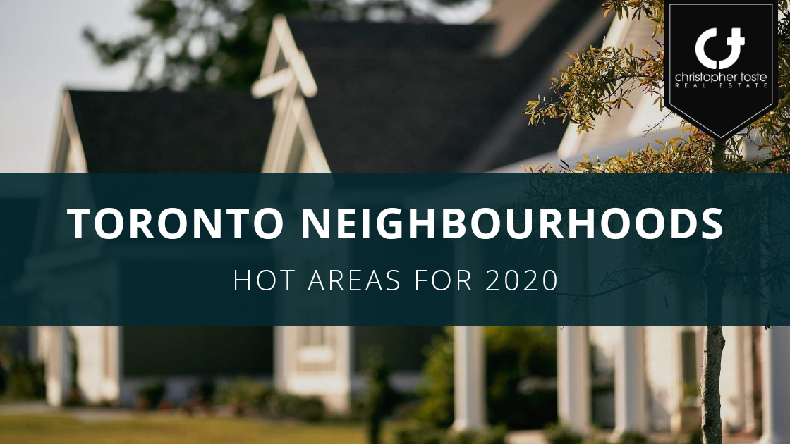 Hot Toronto Neighbourhoods To Watch In 2020